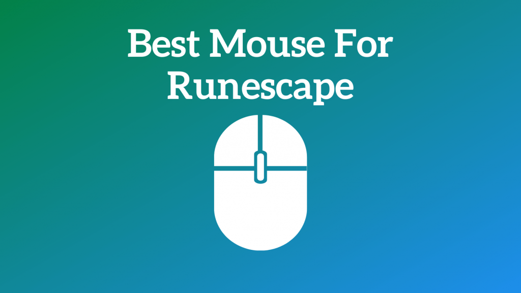 Best Mouse For Runescape