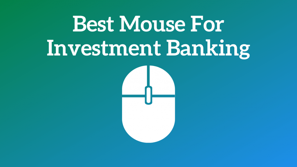 Best Mouse For Investment Banking