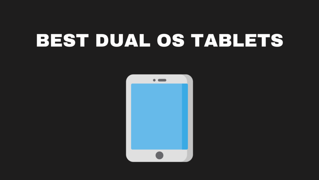 Best Dual OS Tablets