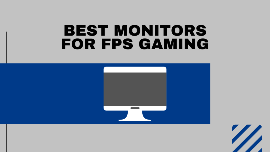 Best Monitors For FPS Gaming