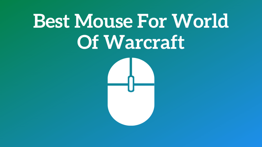 Best Mouse For World Of Warcraft